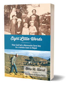 Eight Little Words - How God Led a Mennonite Farm Boy to a Remote Town in Nepal